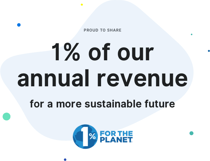1% of our annual revenue is donated to sustainable future causes