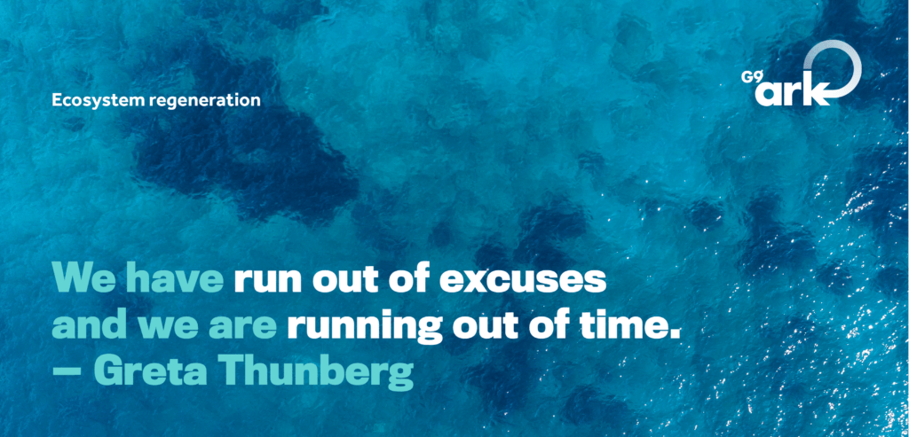Greta's quote on a sea blue background - We have run out of excuses, and we're running out of time - Greta Thunberg