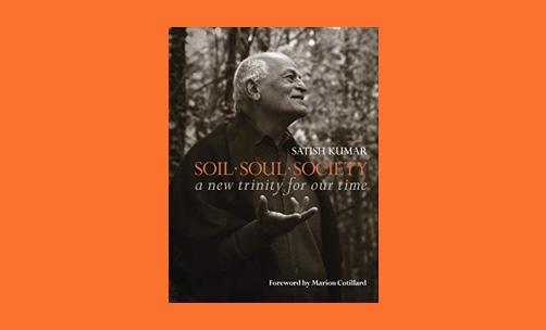 Soil, Soul, Society by Satish Kumar